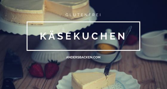 Kasekuchen Ohne Boden Und Glutenfrei Rezept Von Andersbacken De